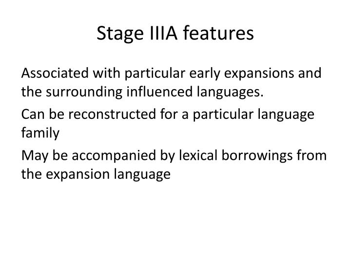Stage IIIA features