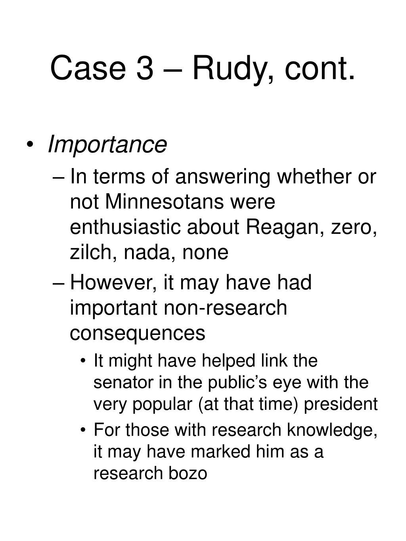 Case 3 – Rudy, cont.