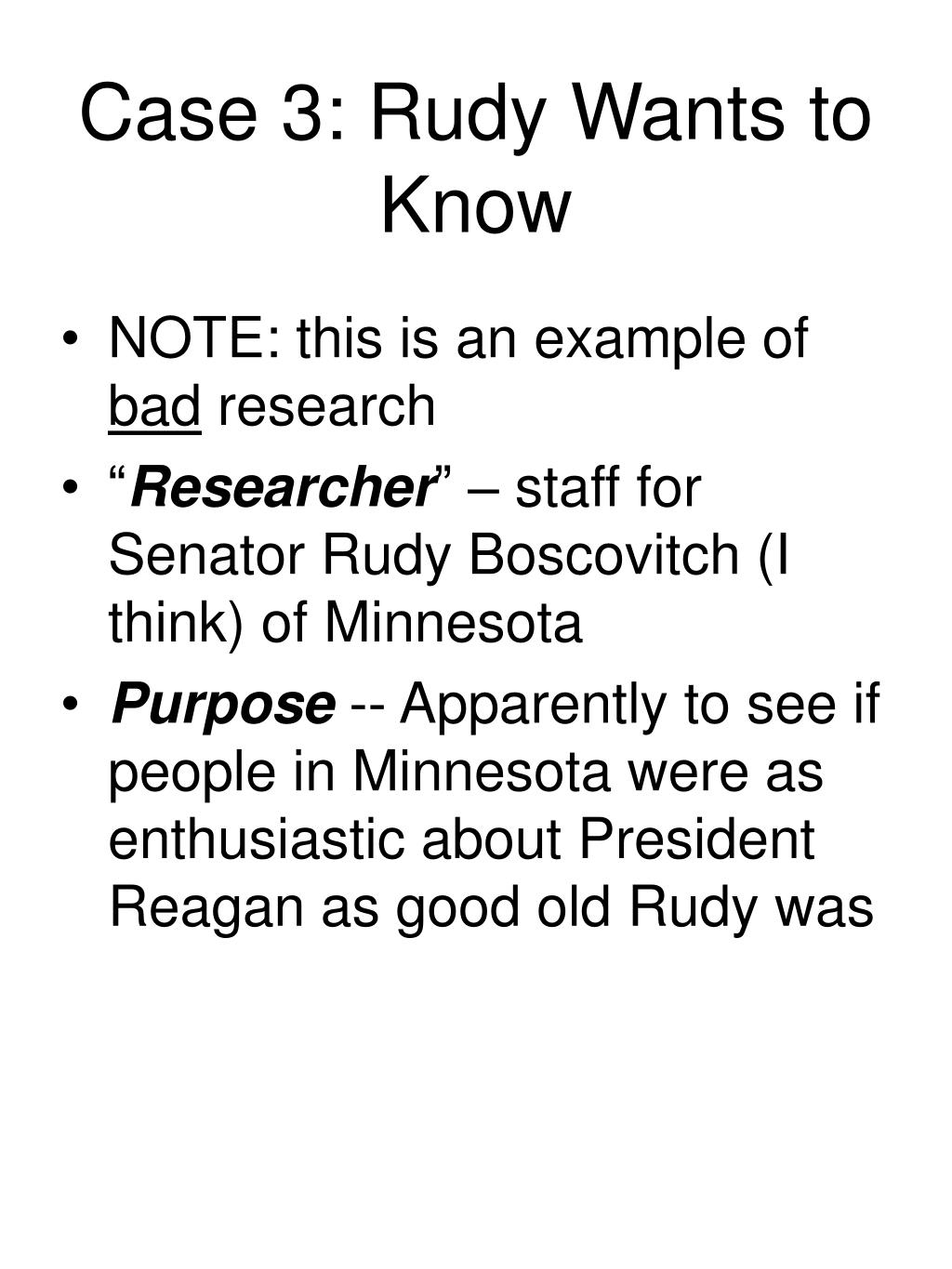 Case 3: Rudy Wants to Know