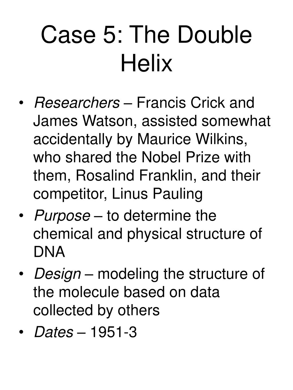 Case 5: The Double Helix