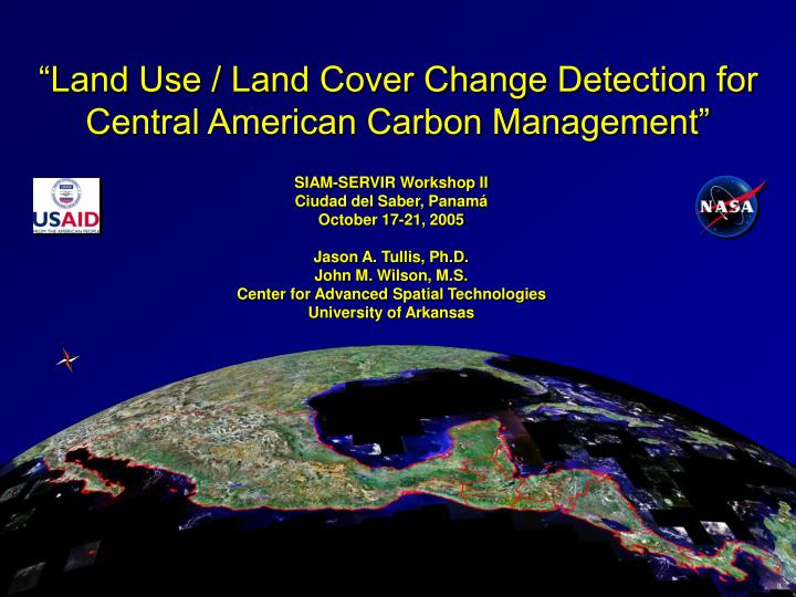 Land use land cover change detection for central american carbon management