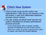chile s new system