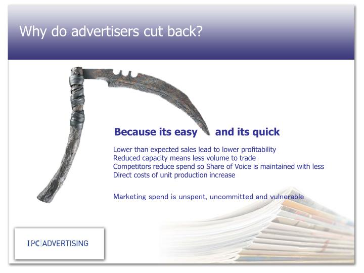 Why do advertisers cut back?