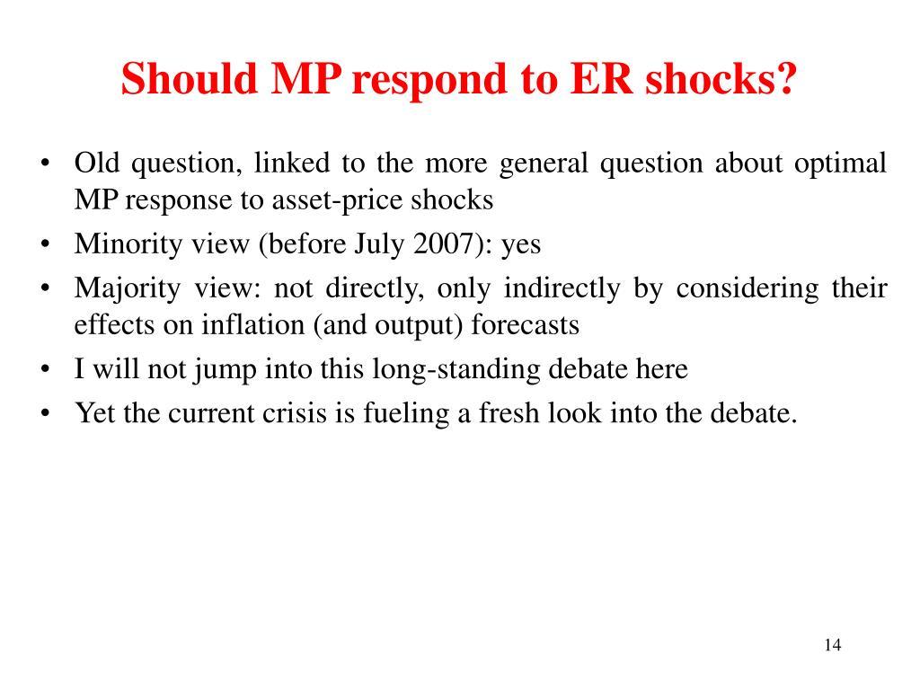 Should MP respond to ER shocks?
