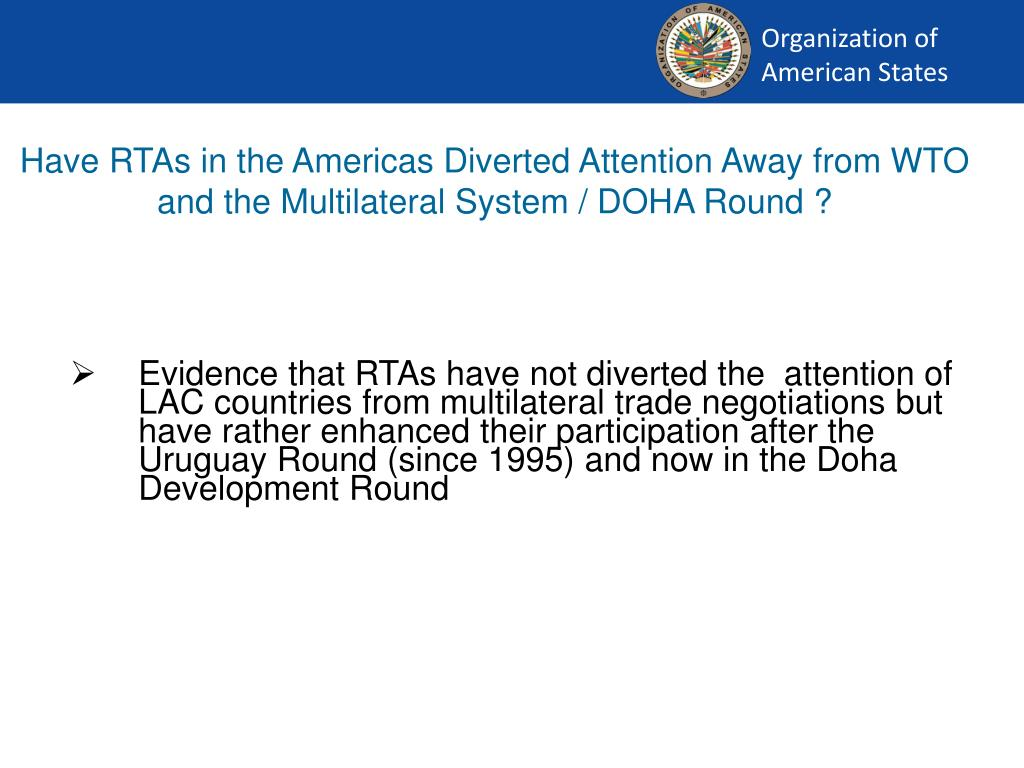 Have RTAs in the Americas Diverted Attention Away from WTO and the Multilateral System / DOHA Round ?