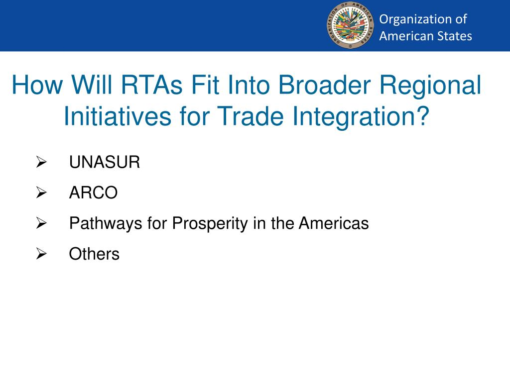 How Will RTAs Fit Into Broader Regional Initiatives for Trade Integration?