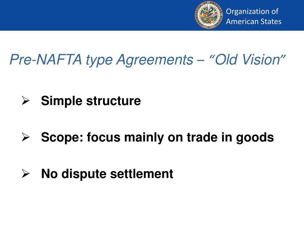 Pre-NAFTA type Agreements