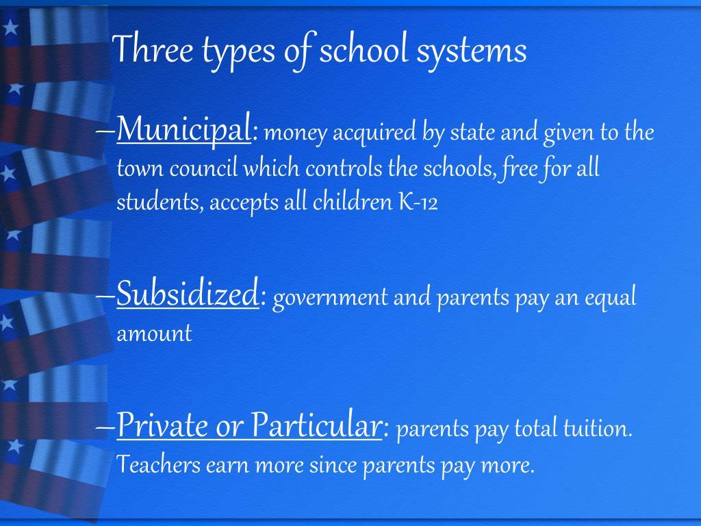Three types of school systems