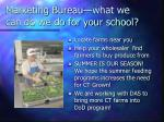 marketing bureau what we can do we do for your school