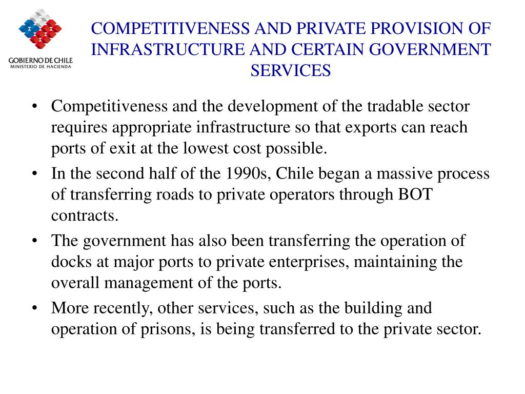 COMPETITIVENESS AND PRIVATE PROVISION OF INFRASTRUCTURE AND CERTAIN GOVERNMENT SERVICES