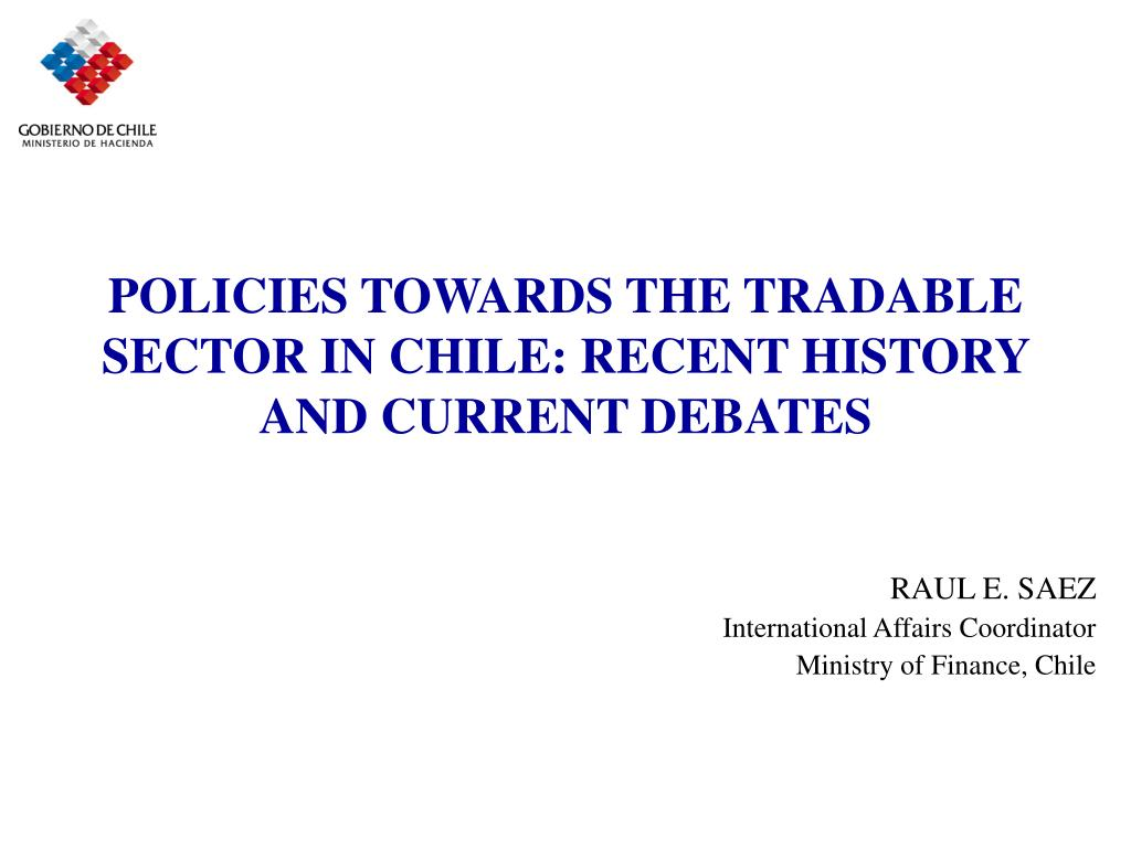policies towards the tradable sector in chile recent history and current debates l.