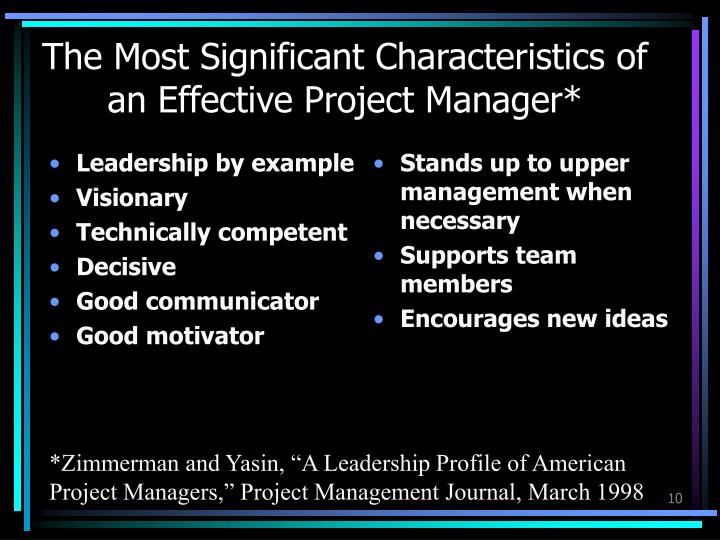 The Most Significant Characteristics of an Effective Project Manager*