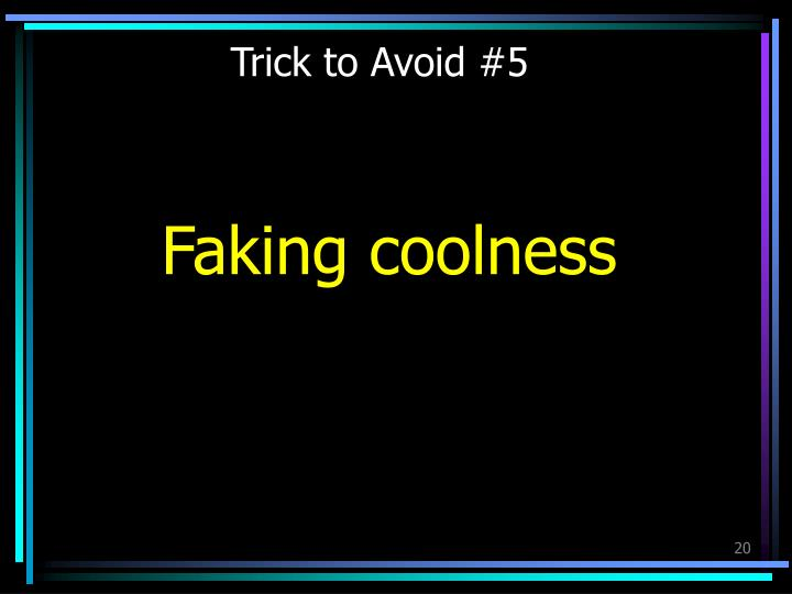 Trick to Avoid #5