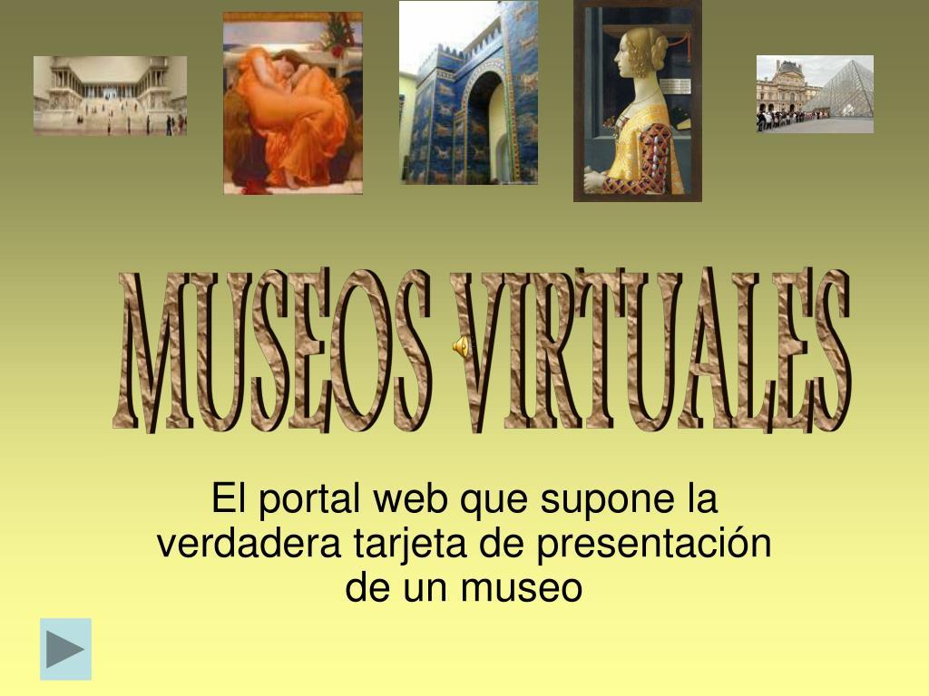 el portal web que supone la verdadera tarjeta de presentaci n de un museo l.