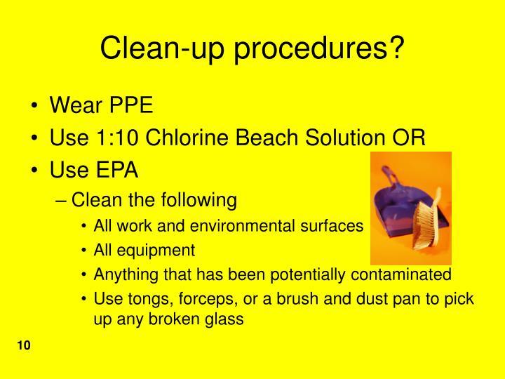 Clean-up procedures?