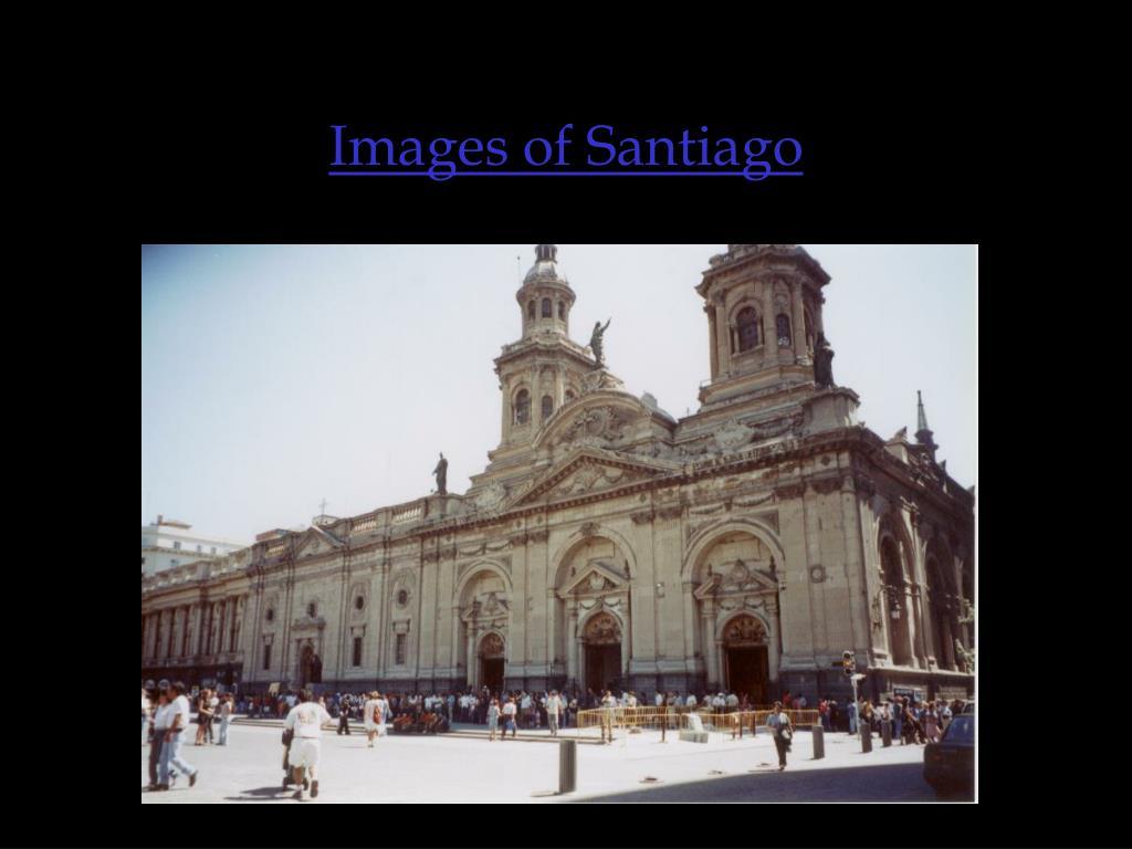 Images of Santiago
