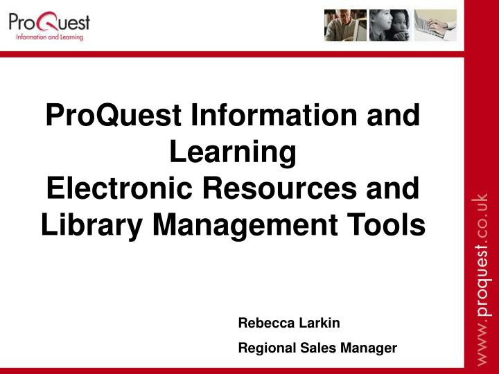 Proquest information and learning electronic resources and library management tools