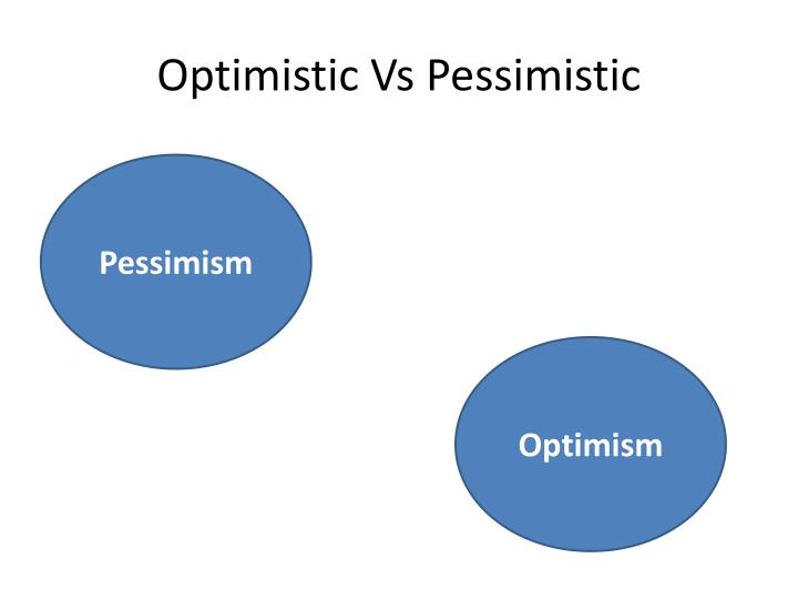 being optimistic essay Article shared by positive thinking is the belief that good things will happen and that one's efforts will be crowned with success it is something diametrically opposed to negative thinking which is being fearful, apprehensive and unsure of success in efforts.