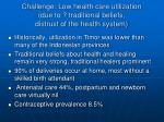 challenge low health care utilization due to traditional beliefs distrust of the health system