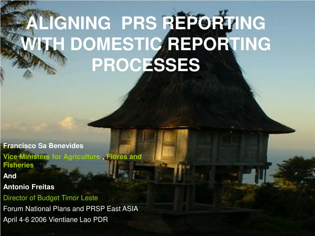 aligning prs reporting with domestic reporting processes l.