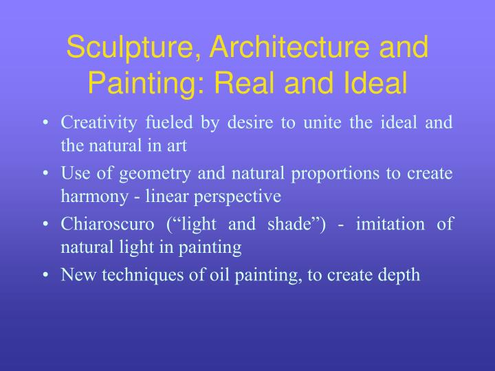 Sculpture, Architecture and Painting: Real and Ideal