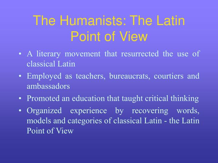 The Humanists: The Latin Point of View