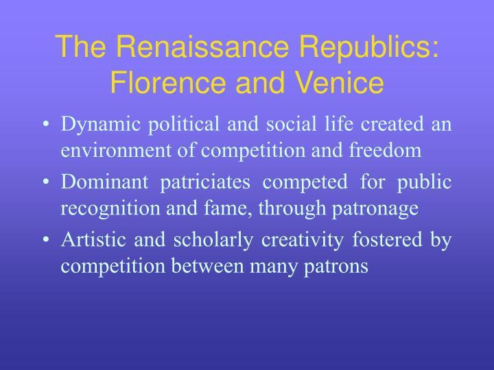 The renaissance republics florence and venice