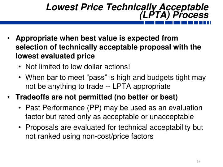 Appropriate when best value is expected from selection of technically acceptable proposal with the lowest evaluated price