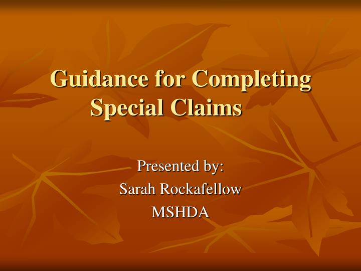 guidance for completing special claims n.