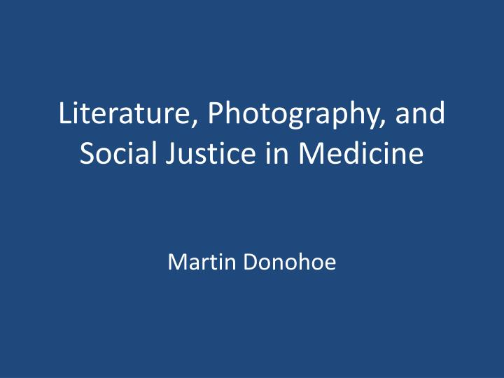 literature photography and social justice in medicine n.