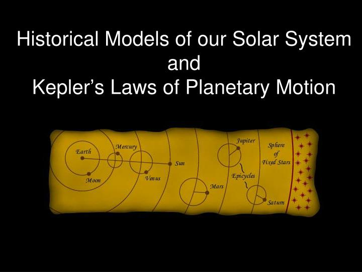 historical models of our solar system and kepler s laws of planetary motion n.