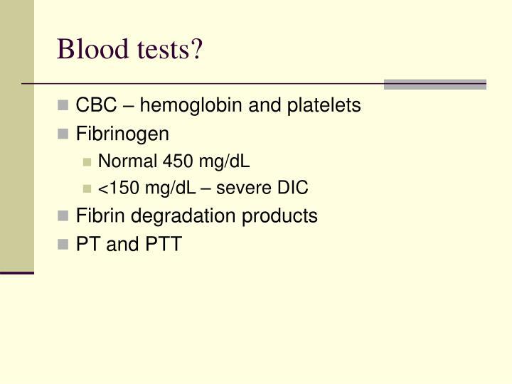 Blood tests?