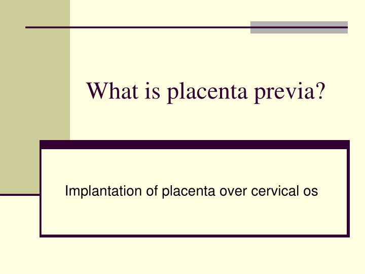 What is placenta previa