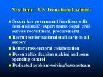 next time un transitional admin