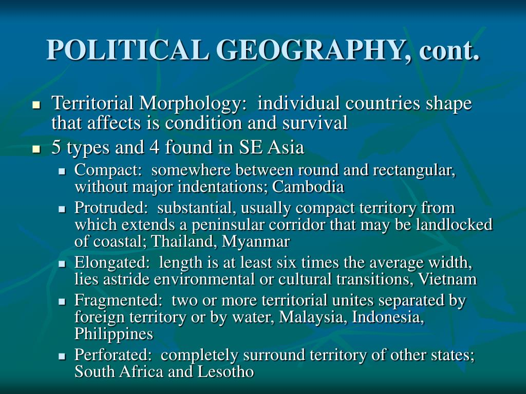 POLITICAL GEOGRAPHY, cont.