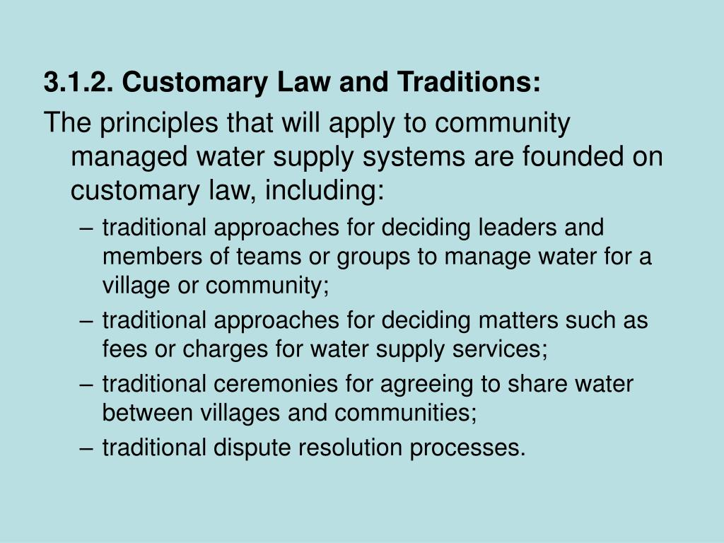 3.1.2. Customary Law and Traditions: