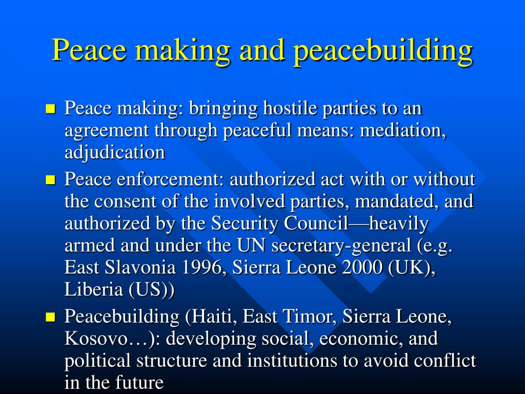 Peace making and peacebuilding