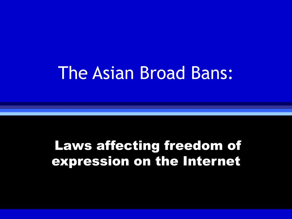 the asian broad bans l.
