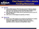 fleet support office jakarta funding resources