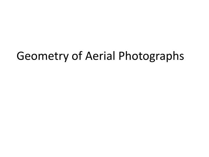 Geometry of aerial photographs
