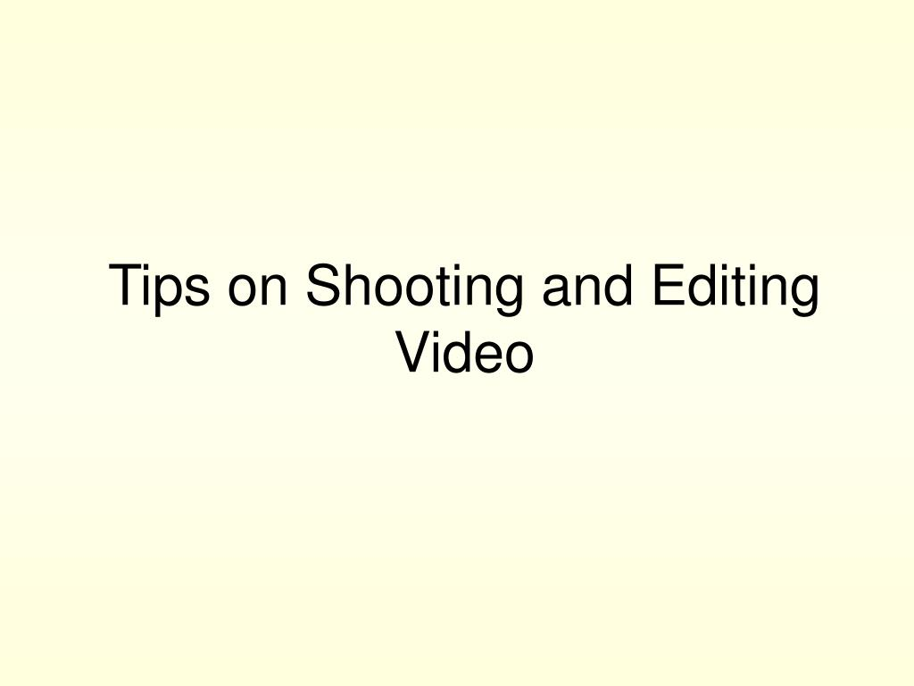 tips on shooting and editing video l.