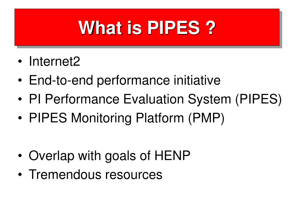 What is PIPES ?