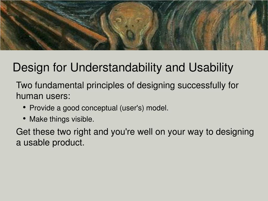 Design for Understandability and Usability