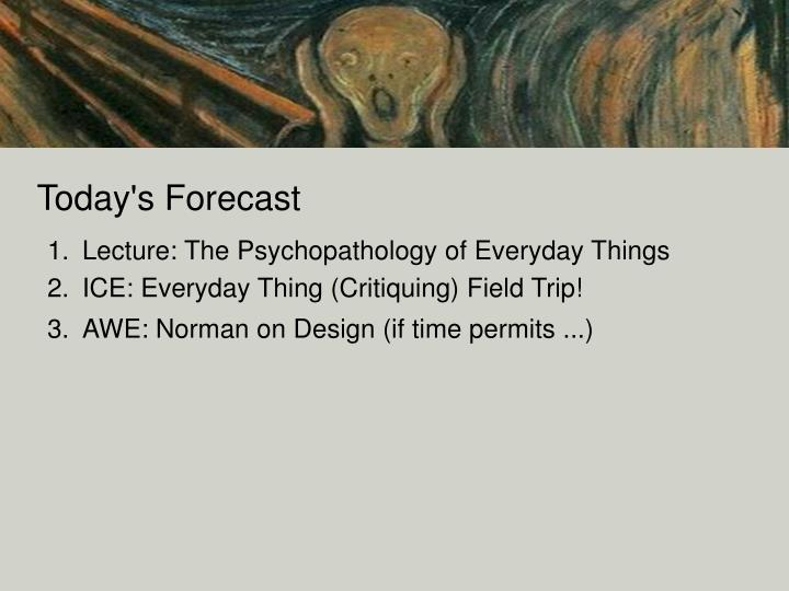 Today s forecast