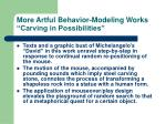 more artful behavior modeling works carving in possibilities22