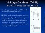 making of a mouth tab by bard prentiss for the pcba