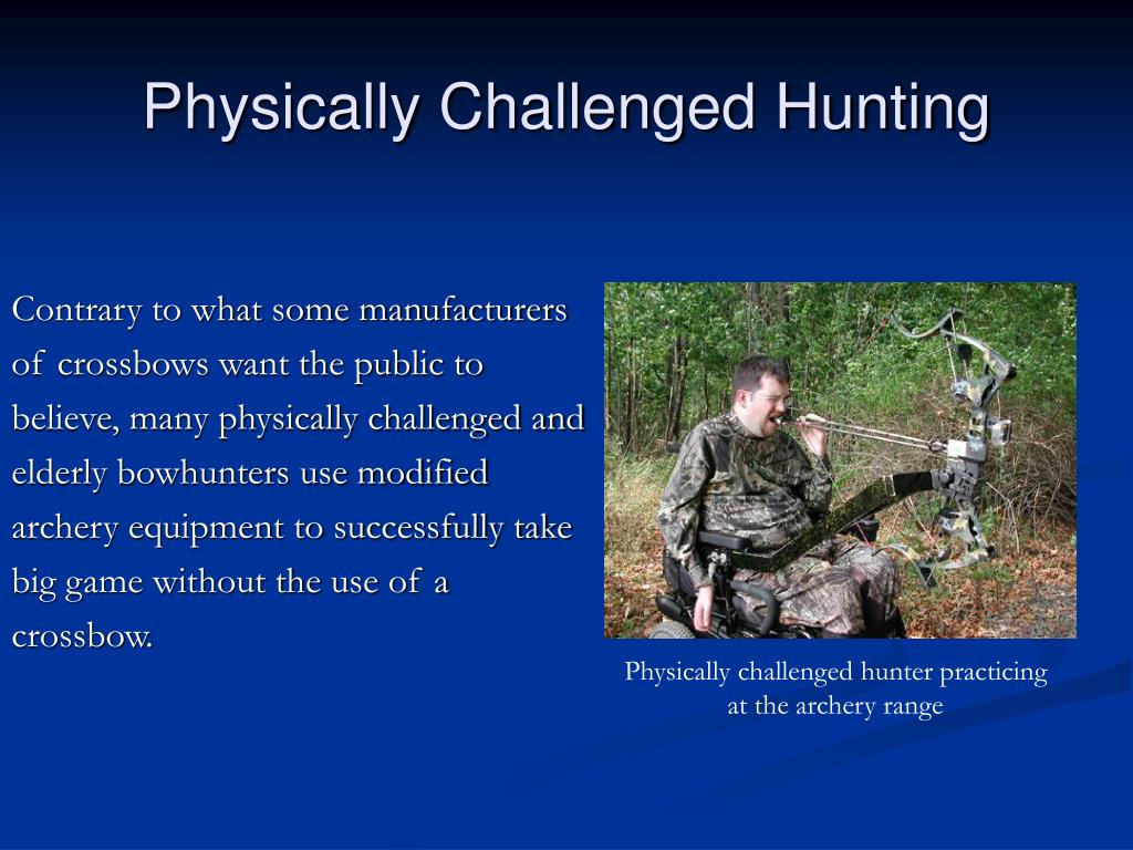 Physically Challenged Hunting