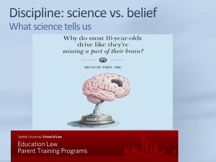 Discipline: science vs. belief