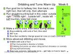 dribbling and turns warm up week 6