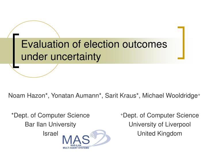 evaluation of election outcomes under uncertainty n.